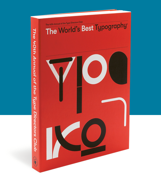 The World's Best Typography: The 40th Annual of the Type Directors Club