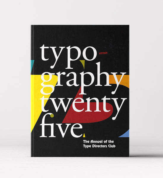 Typography 25: The Annual of the Type Directors Club