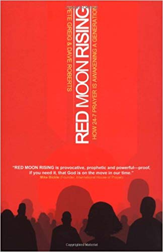 Red Moon Rising: How 24-7 Prayer Is Awakening A Generation