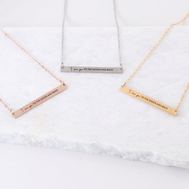 I LOVE YOU TO THE MOON AND BACK - ENGRAVED BAR NECKLACE