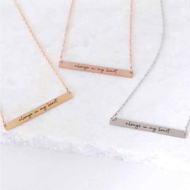 ALWAYS IN MY HEART - ENGRAVED BAR NECKLACE