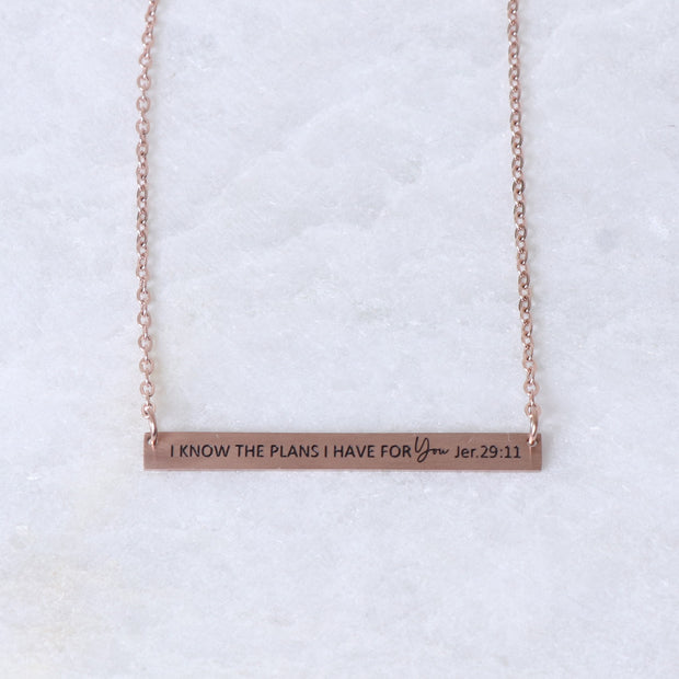 I KNOW THE PLANS I HAVE FOR YOU - ENGRAVED BAR NECKLACE