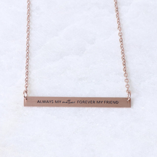 ALWAYS MY MOTHER - ENGRAVED BAR NECKLACE