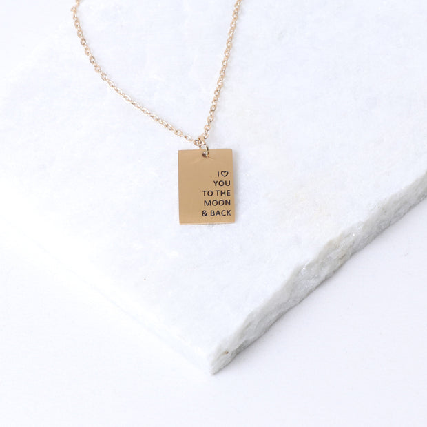 I LOVE YOU TO THE MOON AND BACK - RECTANGULAR PENDANT NECKLACE