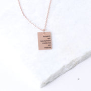 ALWAYS MY DAUGHTER - RECTANGULAR PENDANT NECKLACE