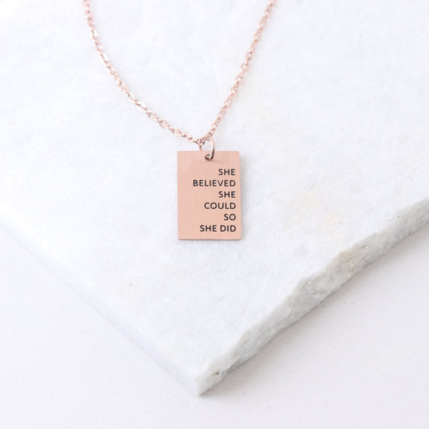 SHE BELIEVED SHE COULD SO SHE DID - RECTANGULAR PENDANT NECKLACE