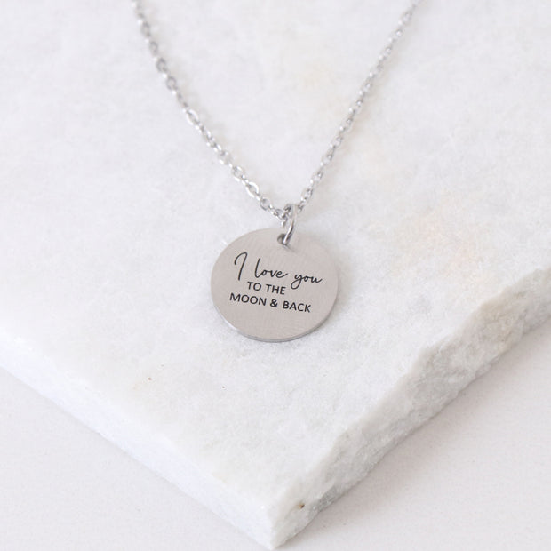 I LOVE YOU TO THE MOON AND BACK - CIRCLE PENDANT NECKLACE