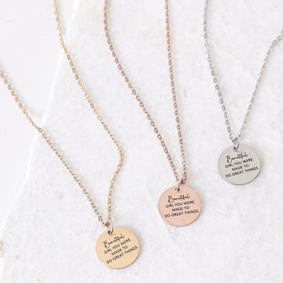 BEAUTIFUL GIRL YOU WERE MADE TO DO GREAT THINGS- CIRCLE PENDANT NECKLACE