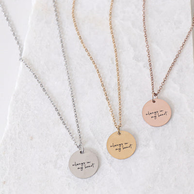 ALWAYS IN MY HEART - CIRCLE PENDANT NECKLACE