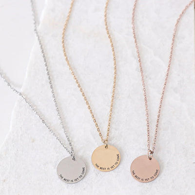 THE BEST IS YET TO COME- CIRCLE PENDANT NECKLACE