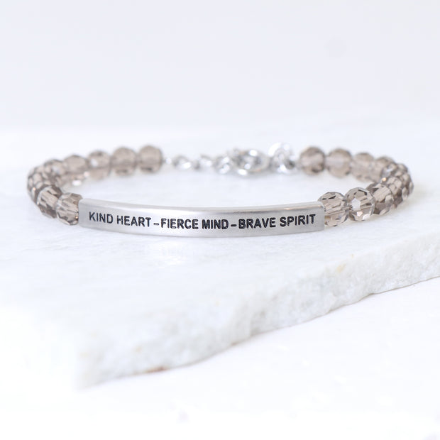 KIND HEART - FIERCE MIND - BRAVE SPIRIT