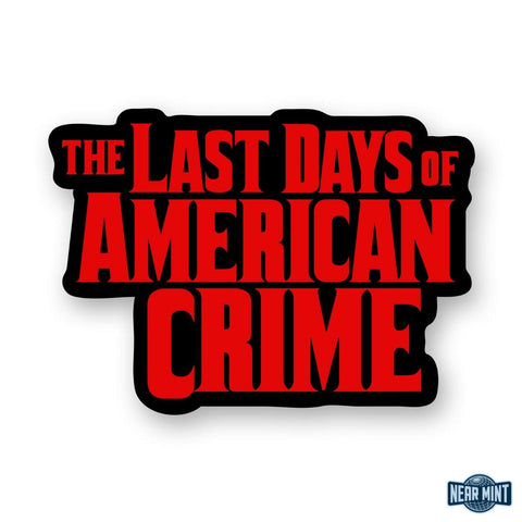 "The Last Days Of American Crime ""Logo"" Diecut Sticker"