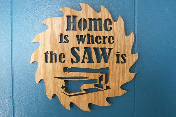Home is Where the Saw Is Saw Blade