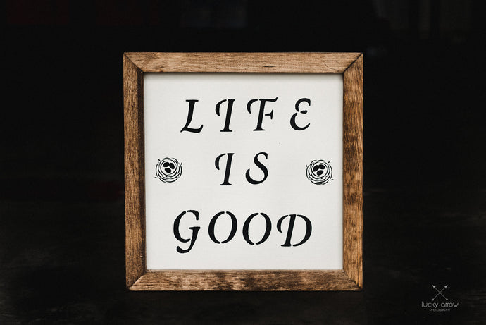 Life Is Good - Framed