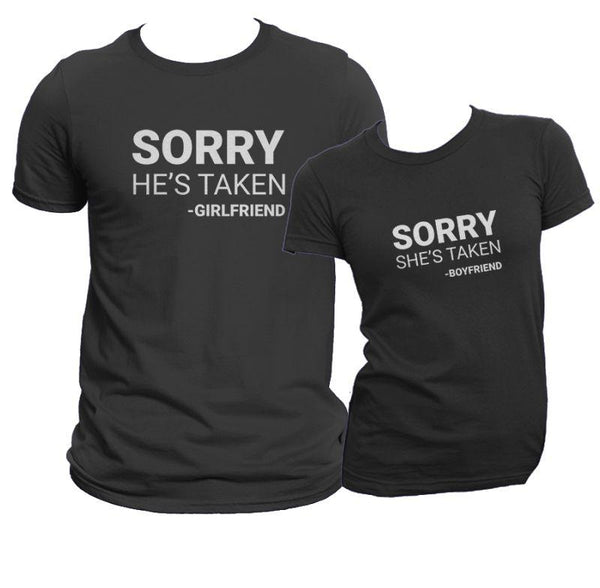 Sorry, We're Taken Shirt Set COPY - Matching Shirts for Couples and Families