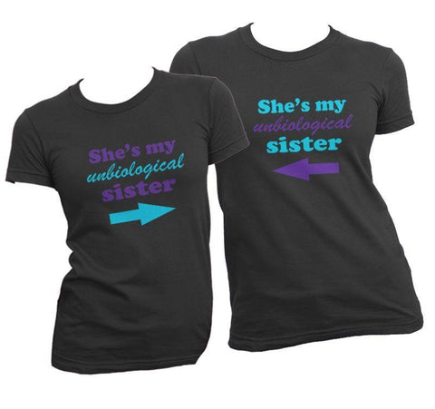 She's My Unbiological Sister Shirt Set - Matching Shirts for Couples and Families