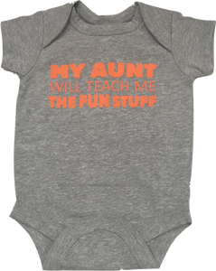 My Aunt Will Teach Me The Fun Stuff Onesie