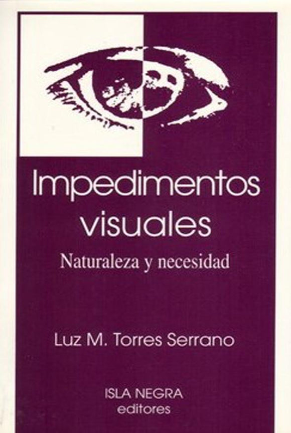 Impedimentos visuales: Naturaleza y necesidad