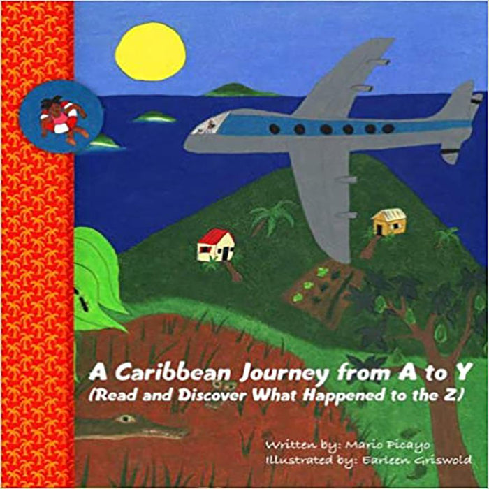 A Caribbean Journey fron A to Y (Read and Discover What Happened to the Z)