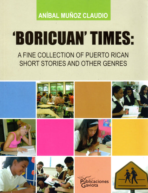 Boricuan Times: A fine collection of Puerto Rican short stories and other gendes