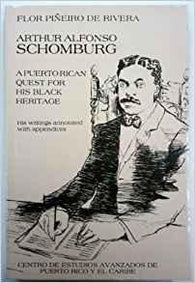 Arturo Alfonso Schomburg: A Puerto Rican Quest for his Black Heritage