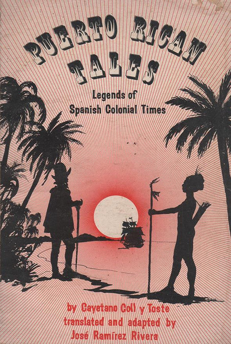 Puerto Rican Tales: Legends of Spanish Colonial Times