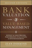 Bank Valuation and Value Based Management: Deposit and Loan Pricing, Performance Evaluation, and Risk, 2nd Edition (Business Books)