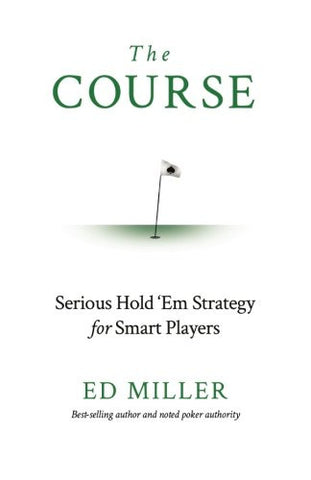 The Course: Serious Hold 'Em Strategy For Smart Players
