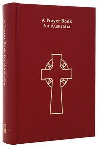 A Prayer Book for Australia: For Use Together With the Book of Common Prayer (1662) and an Australian Prayer Book (1978