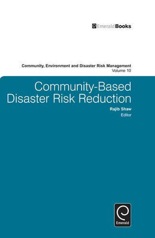 Community-Based Disaster Risk Reduction (Community, Environment and Disaster Risk Management)