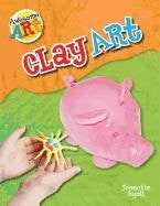 Clay Art (Awesome Art (Paperback))