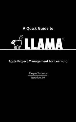 A Quick Guide to LLAMA - Agile Project Management for Learning