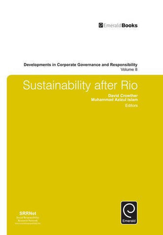 Sustainability after Rio (Developments in Corporate Governance and Responsibility)
