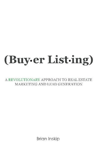 Buyer Listing: A Revolutionary Approach to Real Estate Marketing and Lead Generation