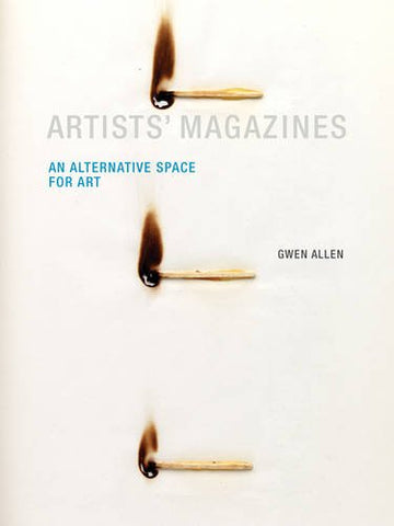 Artists' Magazines: An Alternative Space for Art (MIT Press)