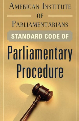 American Institute of Parliamentarians Standard Code of Parliamentary Procedure (Business Books)