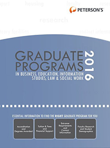 Graduate Programs in Business, Education, Information Studies, Law & Social Work 2016 (Peterson's Graduate Programs in Business, Education, Health