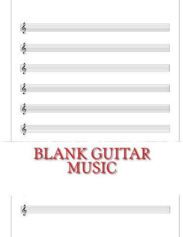 Blank Guitar Music: 100 Blank Manuscript Pages with Tablature Lines (Guitar Tab) (Sheet Music Guitars) (Volume 1)