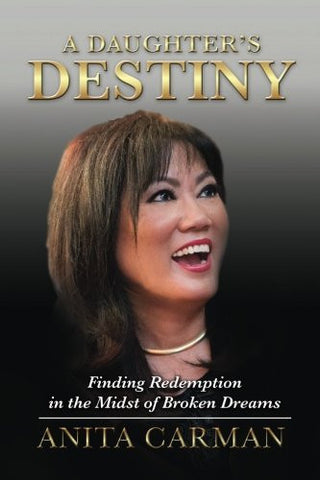 A Daughter's Destiny: Finding Redemption in the Midst of Broken Dreams