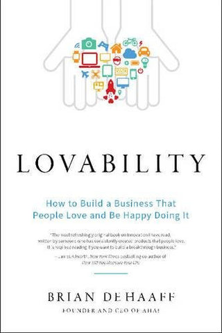 Lovability: How to Build a Business That People Love and Be Happy Doing It