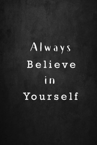Always Believe in Yourself: Lined notebook