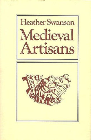 Medieval Artisans: An Urban Class in Late Medieval England