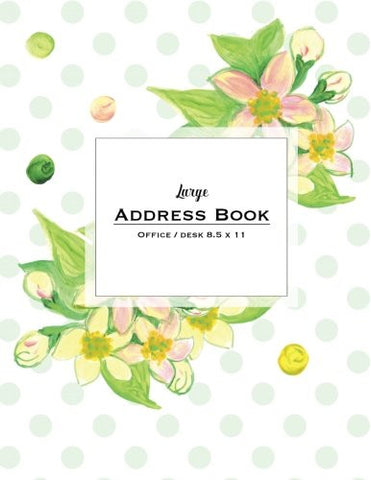 Large Address Book - Office/Desk 8.5 x 11: Mint Dots & Floral (Big & Trendy Address Books For Women)