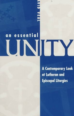 An Essential Unity: A Contemporary Look at Lutheran and Episcopal Liturgies