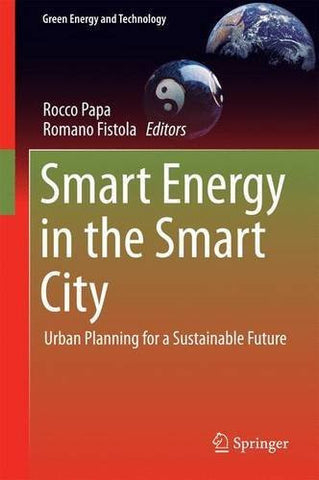 Smart Energy in the Smart City: Urban Planning for a Sustainable Future (Green Energy and Technology)