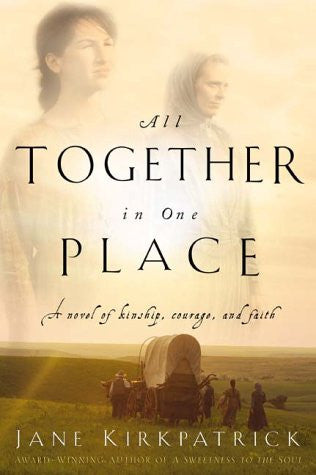 All Together In One Place - Book One Of The Kinship And Courage Series