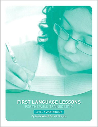 First Language Lessons for the Well-Trained Mind: Level 4 Student Workbook (First Language Lessons)