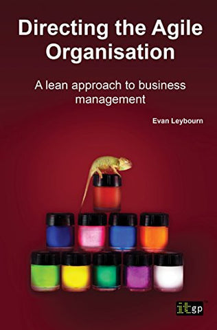 Directing The Agile Organization: A Lean Approach To Business Management