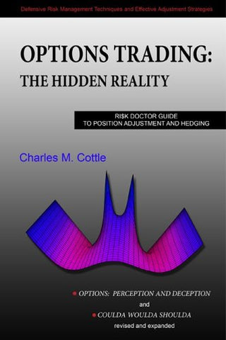 "Options Trading: The Hidden Reality - Ri$k Doctor Guide to Position Adjustment and Hedging (""Options: Perception and Deception"" & ""Coulda Woulda S"