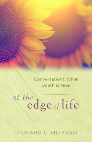 At the Edge of Life: Conversations When Death Is Near